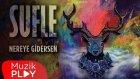 Sufle - Nereye Gidersen (Official Audio)