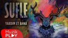 Sufle - Yardım Et Bana (Official Audio)