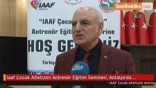Iaaf Çocuk Atletizmi Antrenör Eğitim Semineri, Antalya'da Başladı