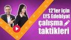 12'ler için LYS Edebiyat Çalışma Taktikleri (TM-TS)