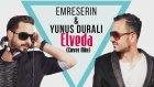 Emre Serin & Yunus Duralı - Elveda(Cover Mix)