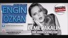 Demet Akalin - Bir Anda Sevmiştim(Engin Özkan Remix)