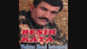 Beşir Kaya - Yaktın Beni İstanbul (Full Albüm)