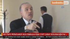 AK Parti Milletvekili Aziz Babuşcu'dan CHP Lideri Kılıçdaroğlu'na :