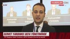 TFF Başkan Vekili Servet Yardımcı, UEFA Yönetim Kurulu'na Girdi