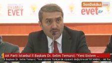 AK Parti İstanbul İl Başkanı Dr. Selim Temurci: