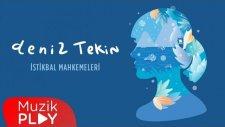 Deniz Tekin - İstikbal Mahkemeleri (Official Audio)