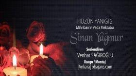 Venhar Sağıroğlu - Sinan YAĞMUR - Hüzün Yanığı Kitabı Mihriban Veda Mektubu