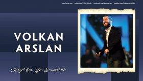 Volkan Arslan - Bize Her Yer Sevdaluk
