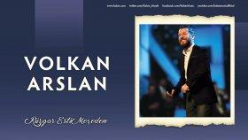 Volkan Arslan - Rüzgâr Esti Meşeden