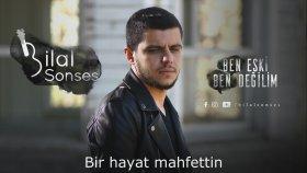 Bilal Sonses - Ben Eski Ben Değilim