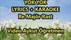 Yok yok Lyrics   Karaoke Re Majör Rast Çocuk Şarkısı Video Aykut Öğretmen YOK YOK LYRICS KARAOKE yok