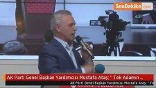 AK Parti Genel Başkan Yardımcısı Mustafa Ataş: