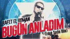 Rafet El Roman - Bugün Anladım(Emre Serin Mix)