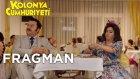 Kolonya Cumhuriyeti - Fragman (21 Nisan'da Sinemalarda!)