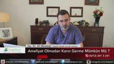 Ameliyatsız Karın Gerdirme & Dr Ali Mezdeği