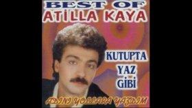 Atilla Kaya-Kutupda Yaz Gibi 1999 HD