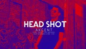Akcent - HeadShot ( feat. Pack The Arcade, Kief Brown & Mr. Vik) audio
