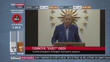 Recep Tayyip Erdoğan'ın Referandum Sonrası Konuşması (16 Nisan 2017)