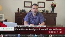 Karın Germe Ameliyatı Sonrası Korse Kullanımı & Dr Ali Mezdeği