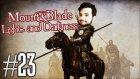 Mount&blade: Warband- Light & Darkness Türkçe #23 - Yeni Derebeyleri!!!!!