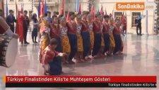 Türkiye Finalistinden Kilis'te Muhteşem Gösteri