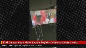 Eski Galatasaraylı Melo, Lyon'a Beşiktaş Maçında Destek Verdi