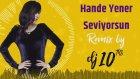 Hande Yener - Seviyorsun (Remix by Dj 10Ths)