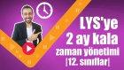 LYS'ye 2 Ay Kala Zaman Yönetimi |12. Sınıflar|