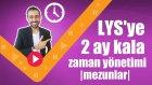 LYS'ye 2 Ay Kala Zaman Yönetimi |Mezunlar|