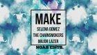 The Chainsmokers & Selena Gomez - Make ft. Major Lazer (Audio)