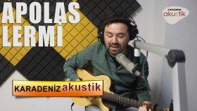 Apolas Lermi - Kaderim Böyle İmiş (Karadeniz Akustik)