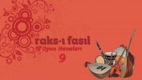 Raks-ı Fasıl - Türk Lokumu - Oyun Havaları, Vol. 9 (Full Albüm)