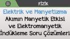Elektrik ve Manyetizma - Akımın Manyetik Etkisi ve  Elektromanyetik İndükleme Soru Çözümleri