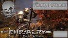 Toplanın Şovalyeler Savaşa Gidiyoruz / Chivalry Medieval Warfare : Türkçe Oynanış - Bölüm 6