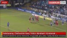 Galatasaray, Chelsea'nin Genç Yıldızı Abraham'ı Kiralamak İstiyor