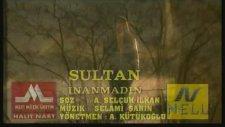 Sultan - İnanmadın