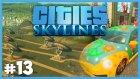 Uzaylıların Peşinde ve Renkli Tospağalar - Cities Skylines - Bölüm 13