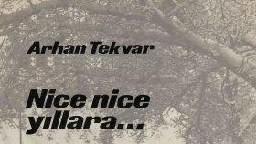 Arhan Tekvar - Nice Nice Yıllara (45'lik)