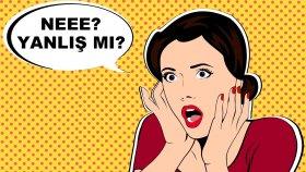 Doğru Sandığınız Ama Aslında Yanlış 10 Bilgi
