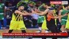 Fenerbahçe Basketbol Takımları Eşi Benzeri Olmayan Bir Seri Yakaladı