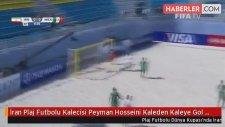 İran Plaj Futbolu Kalecisi Peyman Hosseini Kaleden Kaleye Gol Attı