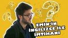 Emin'in İngilizce ile imtihanı!