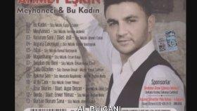 Ahmet Eşkin - AL BU CANI