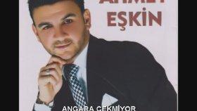 Ahmet Eşkin - ANGARA ÇEKMİYOR