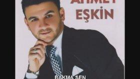 Ahmet Eşkin - BAKMA SEN