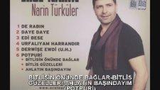 Erol Narin - Bitlisin Önünde Bağlar-Bitlis Güzelleri-Ahlatın Başındayım