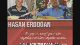 Hasan Erdoğan - EHLİ KAMİL BİR DOST İSEN