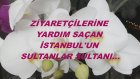 Ziyaretçilerine Yardım Saçan İstanbul'un Sultanlar Sultanı...
