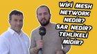 Wifi Mesh Network Nedir? Sar Nedir? Gerçekten Tehlikeli Midir? - Shiftdeletenet